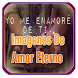 Imagenes de amor eterno by amorapp