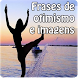 Frases de otimismo e imagens by Entertainment LTD Apps