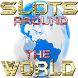 Slots around the world