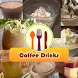 Coffee Drinks Recipes by Free Apps Collection