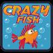 Crazy Fish by Kriptonita Media