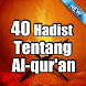 40 HADIST TENTANG AL-QUR'AN LENGKAP
