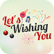 Wishing You - All Wishes & Greetings Images by Greetings App Developer
