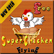 Super Chicken flying Give Eggs