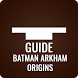 Guide for Batman Arkham Origins by Pure Guide