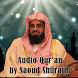 Audio Quran by Saoud Shuraim by AMSApps