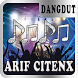 Lagu Dangdut ARIF CITENX by Nayaka Developer