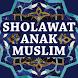 Sholawat Anak Muslim by Gembira
