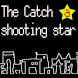 The Catch a shooting star by StudioSirokuro