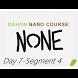 None: Day 7-Seg 4