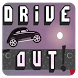 Drive Out!