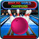 Bowling World Champions by Pearl Studio