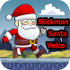 stickman santa voice by the-king