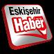Eskişehir Haber by Mars Bilisim