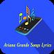 Ariana Grande Songs Lyrics by Narfiyan Studio