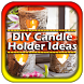 Easy Candle Holder Ideas by BulBul Apps