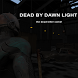 Dead By Dawn Light Multiplayer by ExitBoss Games