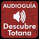 AudioGuía - Descubre Totana by AYUNTAMIENTO DE TOTANA