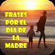 Frases para el Dia de la Madre by Loretta Apps