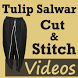 TULIP Salwar Cutting and Stitching Videos App by SEWING VIDEO Tutorial Apps to Cut & Stitch Clothes