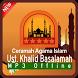 Kumpulan Ceramah Ust.Khalid Basalamah Offline by FM Media Labs