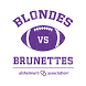 Blondes vs. Brunettes by Charity Dynamics, Inc.