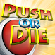 Push or Die by Fractalampas