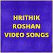 Hrithik Roshan Hit Video Songs by KVK APPS