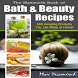Mammoth Bath & Beauty Recipes by AlphaWebMedia