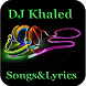 DJ Khaled Songs&Lyrics by Androcore.Ltd