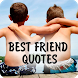 Best Friend Quotes by ABCD Appz