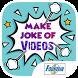 Make Joke of Videos by Fountain Music Company