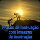 Frases de motivação com imagens de inspiração