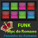 Mpc do Romano FUNK HD Passinho by Bola Apps