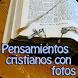 Pensamientos cristianos fotos by Entertainment LTD Apps ????