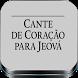 Cante de Coração para Jeová by Apps TJ