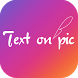 InstaText - Text on pic by Kevinj