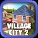 Village City Life 2 by Sparkling Society World