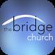 Bridge Church Online by Custom Church Apps
