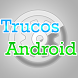 Trucos Android by AppsYa.com
