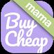 BuyCheap: Mama - Shopping Deals