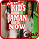 Video & Lirik Kids Jaman Now Mp3 by Indo Barokah94