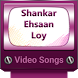 Shankar Ehsaan Loy Video Songs by A for Awesome Apps