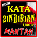 KATA SINDIRAN UNTUK MANTAN TERBARU LENGKAP by Amalan Nusantara