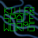 Killer Space Worms by Simon Gladman | Flex Monkey