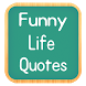 Really Funny Life Quotes by Febria Developer