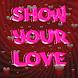 Saint Valentin, Show Your Love by Levasseur Jérôme