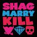 Shag Marry Kill by BerkeleyJackson