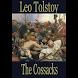 The Cossacks short novel by Leo Tolstoy by KiVii