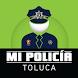 Mi Policía Toluca by H. Ayuntamiento de Toluca